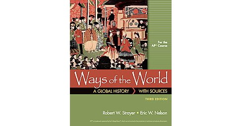 Ways of the World : A Global History With Sources: for the Ap Course (Hardcover) (Robert W. Strayer & - image 1 of 1
