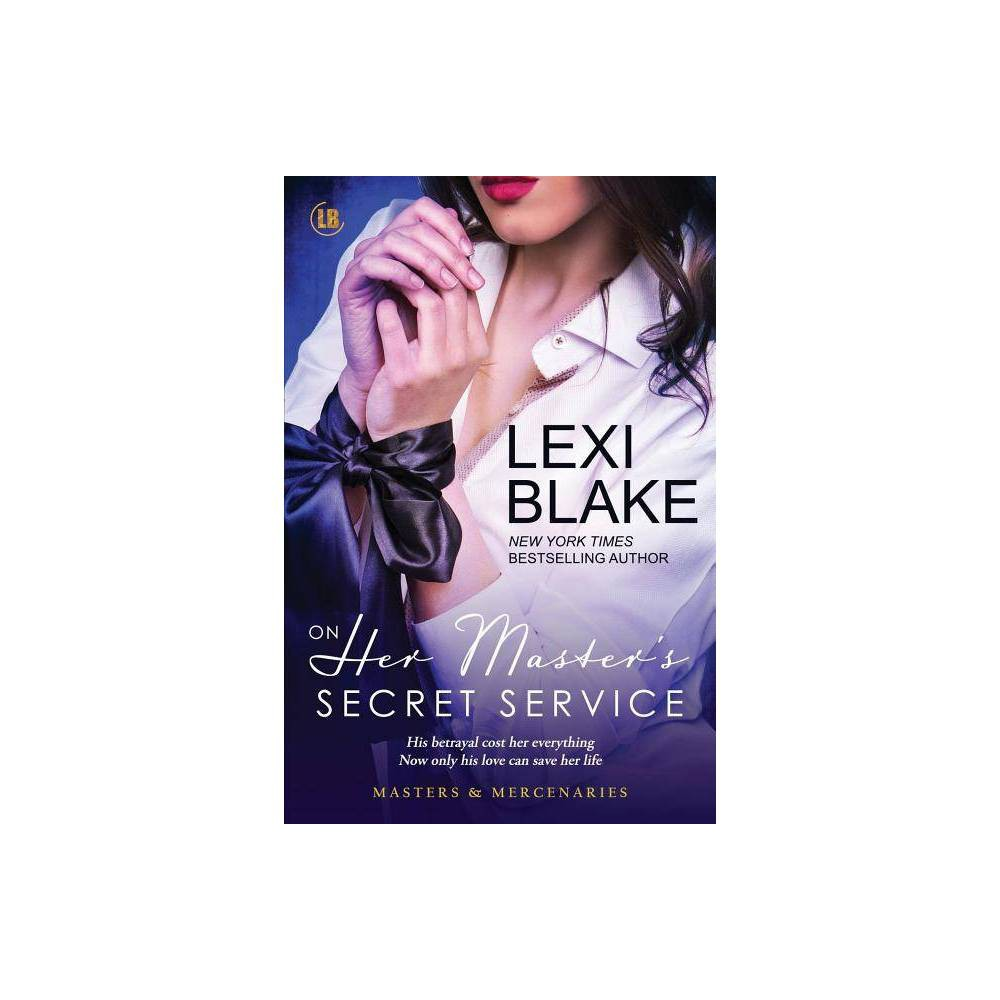 On Her Master S Secret Service By Blake Lexi Paperback