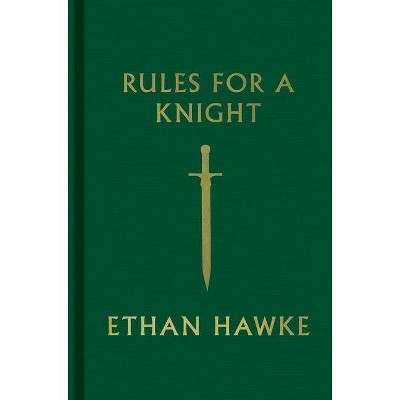 Rules for a Knight - by  Ethan Hawke (Hardcover)