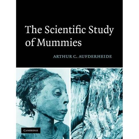 The Scientific Study of Mummies - by  Arthur C Aufderheide (Paperback) - image 1 of 1