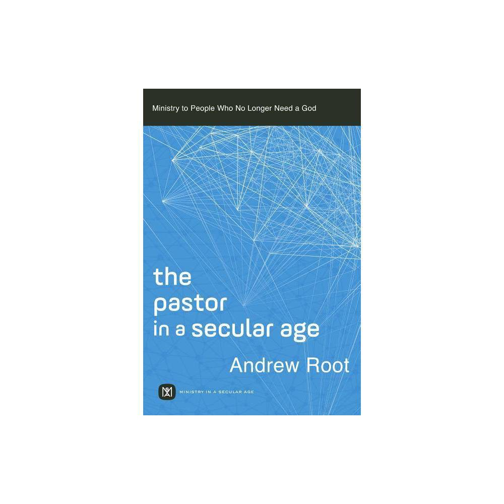 Pastor In A Secular Age Hardcover