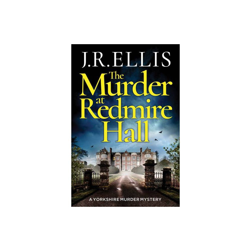 The Murder At Redmire Hall Yorkshire Murder Mystery By J R Ellis Paperback