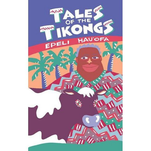 Tales of the Tikongs - (Talanoa: Contemporary Pacific Literature) by  Epeli Hau'ofa (Paperback) - image 1 of 1