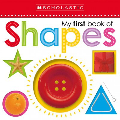 My First Book of Shapes (Scholastic Early Learners)- by Scholastic & Scholastic Early Learners