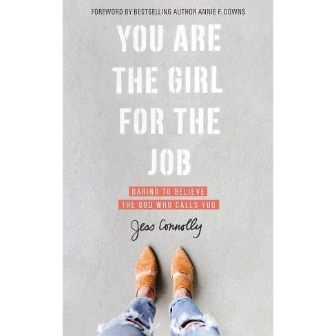You Are the Girl for the Job - by  Jess Connolly (Paperback) - image 1 of 1