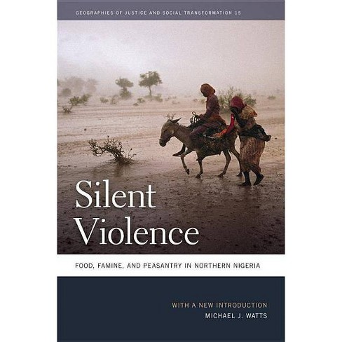 Silent Violence - (Geographies of Justice and Social Transformation (Paperback)) by  Michael J Watts - image 1 of 1