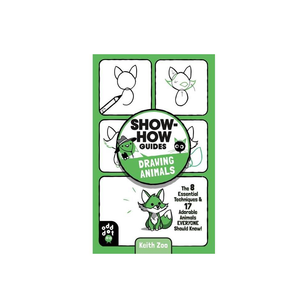 Show How Guides Drawing Animals By Keith Zoo Paperback