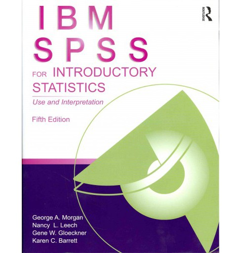 IBM SPSS for Introductory Statistics : Use and Interpretation -  (Paperback) - image 1 of 1