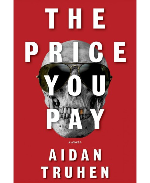 Price You Pay -  by Aidan Truhen (Hardcover) - image 1 of 1