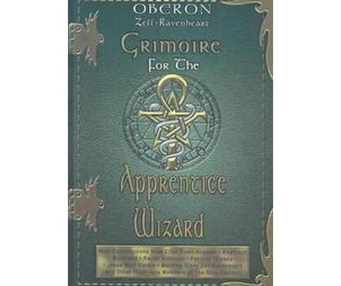 Grimoire for the Apprentice Wizard (Paperback) (Oberon Zell-Ravenheart) - image 1 of 1