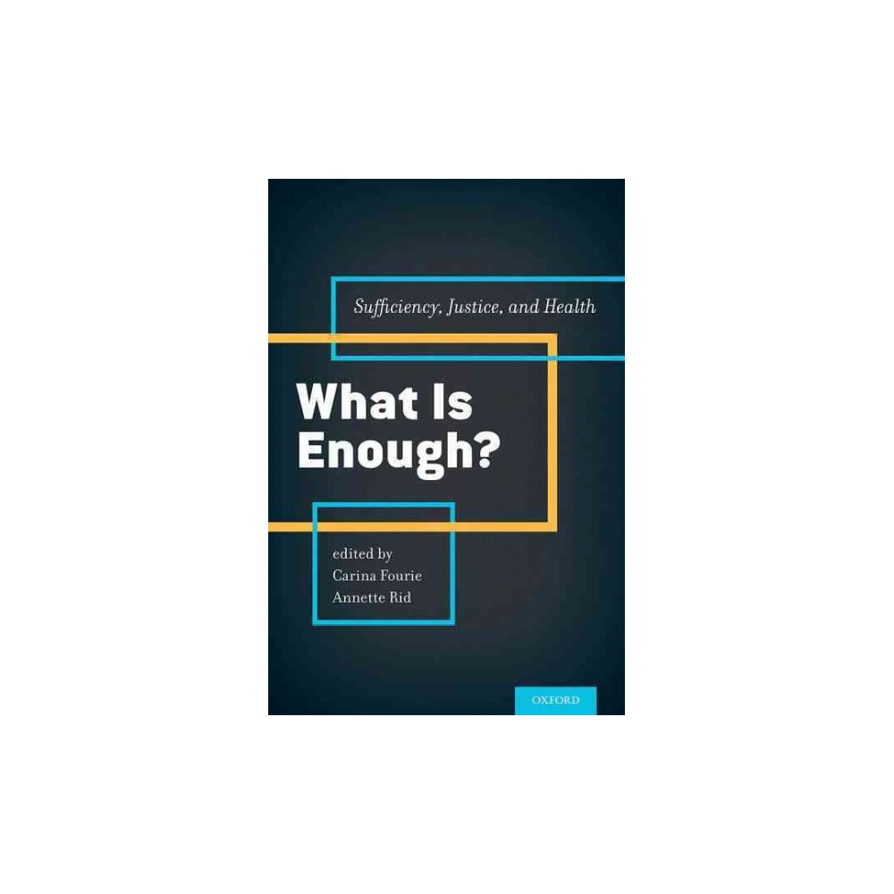 What Is Enough? : Sufficiency, Justice, and Health (Hardcover)