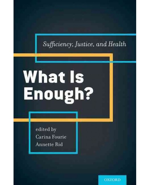 What Is Enough? : Sufficiency, Justice, and Health (Hardcover) - image 1 of 1