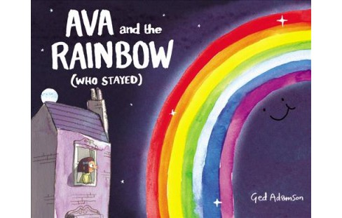 Ava and the Rainbow (Who Stayed) -  by Ged Adamson (School And Library) - image 1 of 1