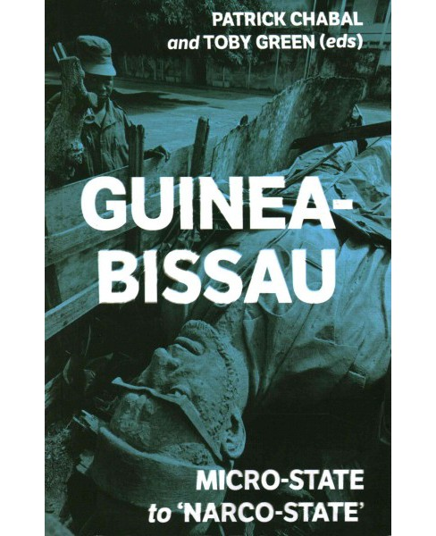 Guinea-Bissau : Micro-State to 'Narco-State' (Paperback) - image 1 of 1