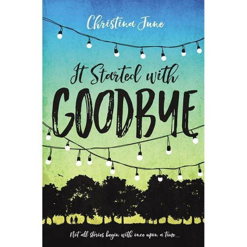 It Started with Goodbye - by  Christina June (Paperback) - image 1 of 1