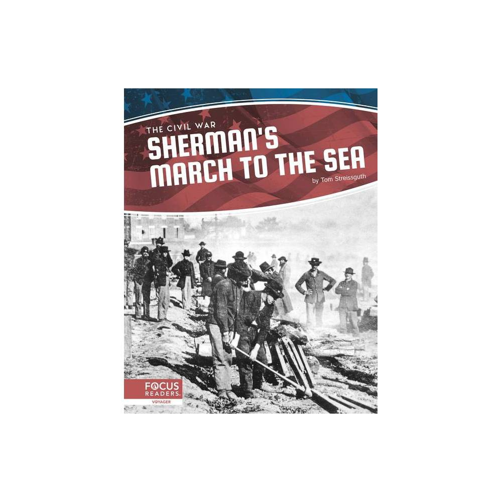 Sherman S March To The Sea By Tom Streissguth Paperback