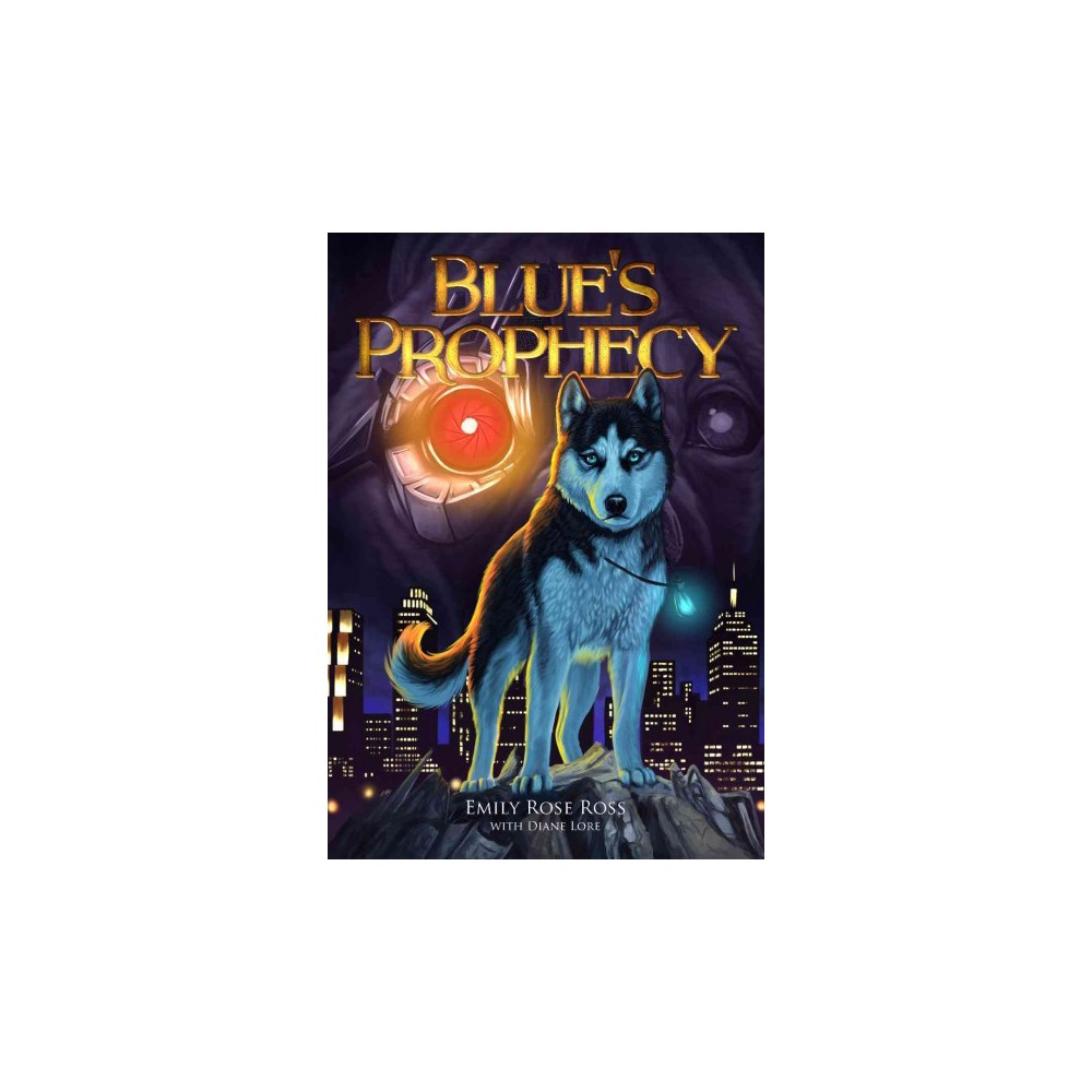 Blue's Prophecy (Paperback) (Emily Rose Ross)