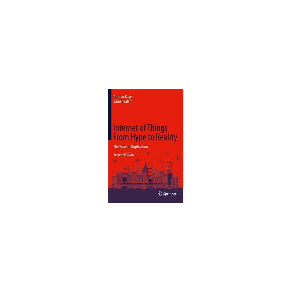 Internet of Things from Hype to Reality : The Road to Digitization - 2 (Hardcover)