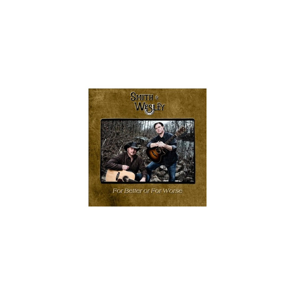 Smith & Wesley - For Better Or For Worse (CD)