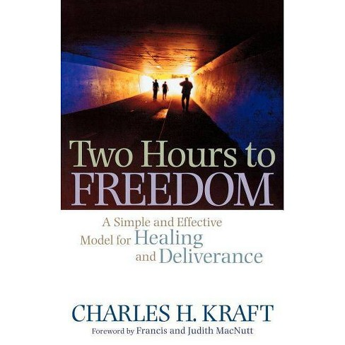 Two Hours to Freedom - by  Charles H Kraft (Paperback) - image 1 of 1