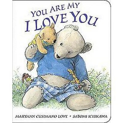 You Are My I Love You (Reprint)(Board)by Maryann Cusimano Love
