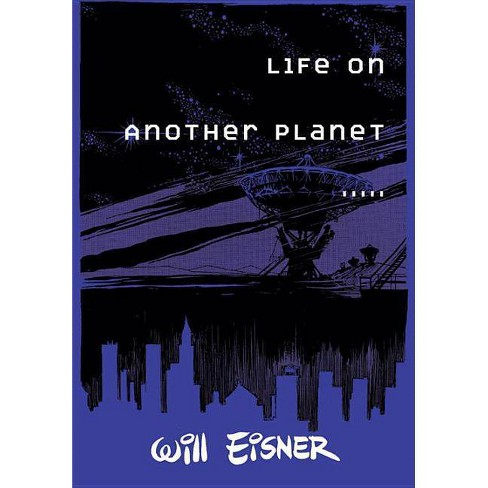 Life on Another Planet - by  Will Eisner (Paperback) - image 1 of 1