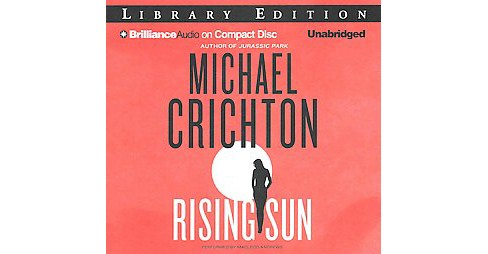 Rising Sun : Library Edition (Unabridged / Reprint) (CD/Spoken Word) (Michael Crichton) - image 1 of 1