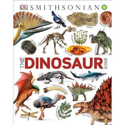 The Dinosaur Book - by  John Woodward (Hardcover)