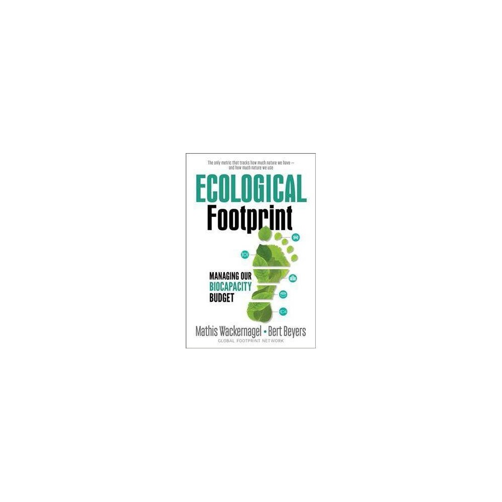 Ecological Footprint - by Mathis Wackernagel (Paperback)