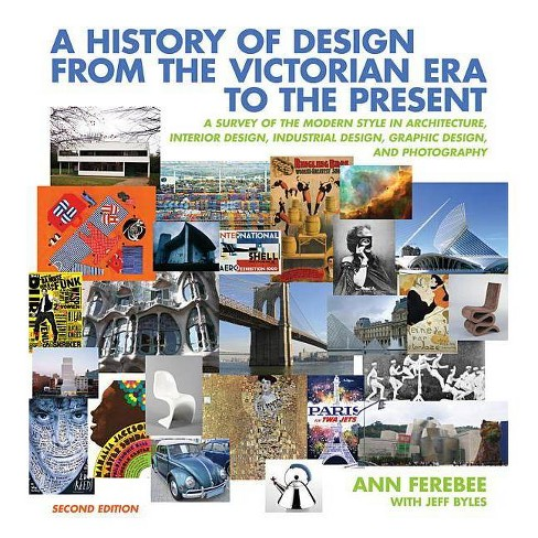 A History of Design from the Victorian Era to the Present - 2 Edition by  Ann Ferebee & Jeff Byles - image 1 of 1