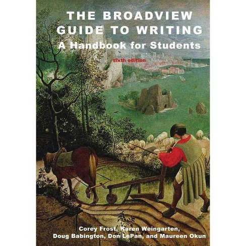 The Broadview Guide to Writing: A Handbook for Students - Sixth Edition - 6 Edition (Spiral_bound) - image 1 of 1