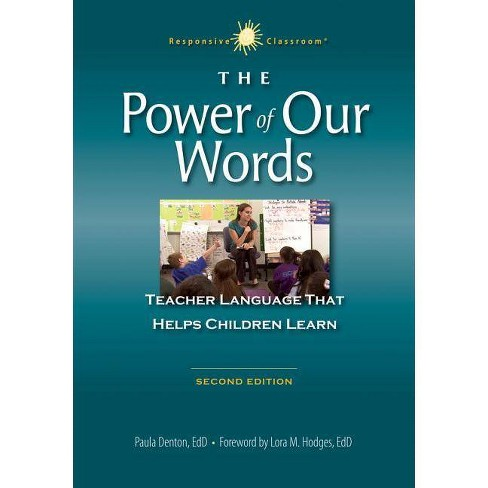The Power of Our Words - (Responsive Classroom) 2 Edition by  Paula Denton (Paperback) - image 1 of 1