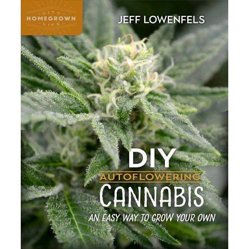 DIY Autoflowering Cannabis - (Homegrown City Life) by  Jeff Lowenfels (Paperback) - image 1 of 1