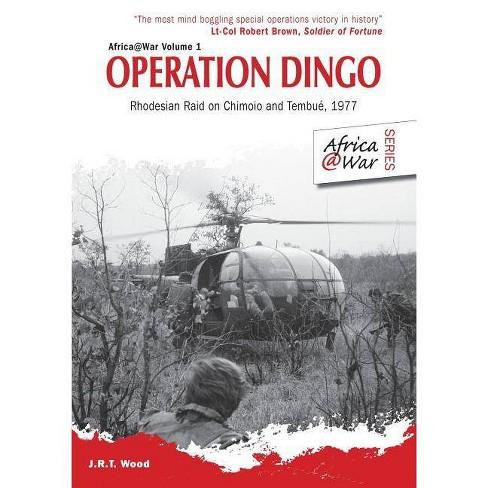 Operation Dingo - (Africa@War) by  J R T Wood (Paperback) - image 1 of 1