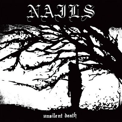 Nails - Unsilent Death (EXPLICIT LYRICS) (Vinyl)
