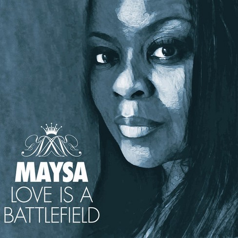 Maysa - Love Is A Battlefield (CD) - image 1 of 1
