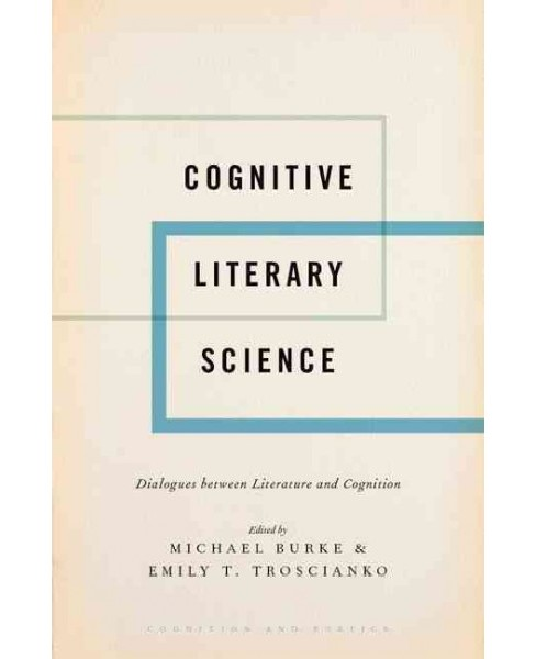 Cognitive Literary Science : Dialogues Between Literature and Cognition (Hardcover) - image 1 of 1