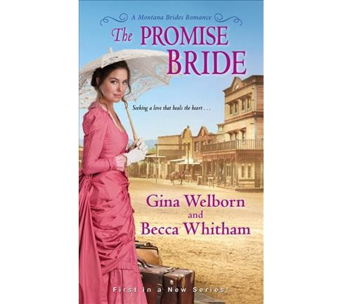 Promise Bride -  (Montana Brides Romance) by Gina Welborn & Becca Whitham (Paperback) - image 1 of 1