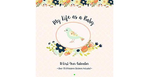 My Life As a Baby - First-Year Calendar - Birds (Paperback) - image 1 of 1