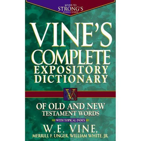 Vine's Complete Expository Dictionary of Old and New Testament Words -  (Word Study) (Hardcover)