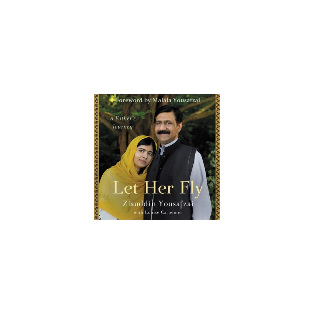 Let Her Fly : A Father's Journey: Library Edition - Unabridged by Ziauddin Yousafzai (CD/Spoken Word)