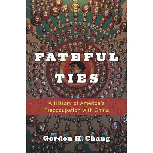 Fateful Ties - by  Gordon H Chang (Hardcover) - image 1 of 1