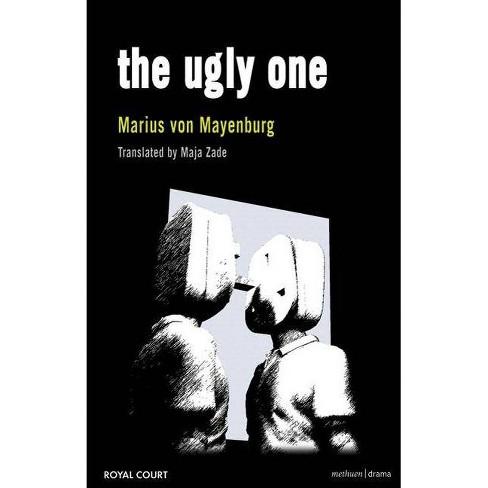 The Ugly One - (Methuen Drama Modern Plays) by  Marius Von Mayenburg (Paperback) - image 1 of 1