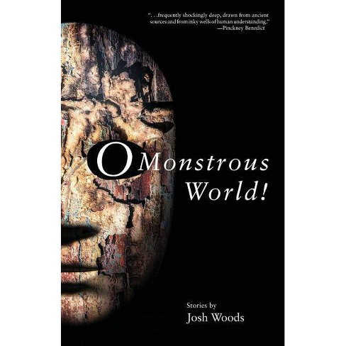 O Monstrous World! - by  Josh Woods (Paperback) - image 1 of 1