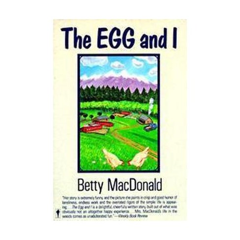 The Egg and I - by  Betty MacDonald (Paperback) - image 1 of 1