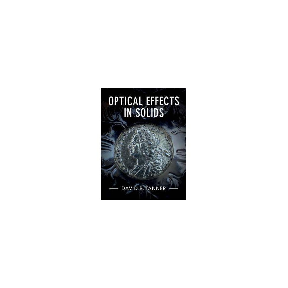 Optical Effects in Solids - by David B. Tanner (Hardcover)