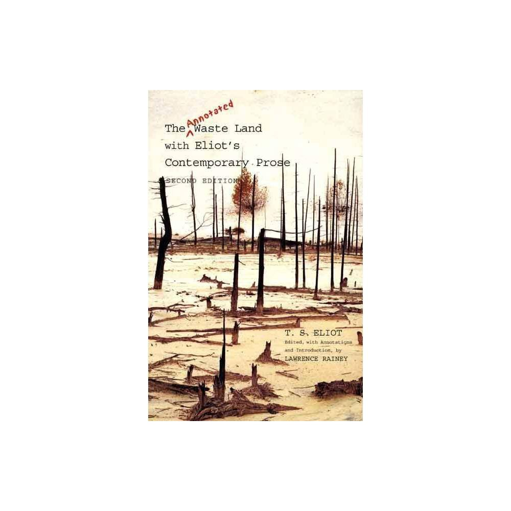 The Annotated Waste Land With Eliot S Contemporary Prose 2nd Edition Annotated By T S Eliot Paperback