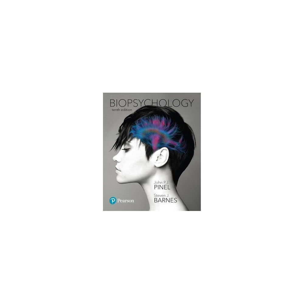 Biopsychology - by John P. J. Pinel & Steven J. Barnes (Hardcover)