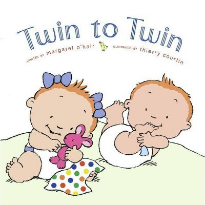 Twin to Twin - by Margaret O'Hair (Hardcover)