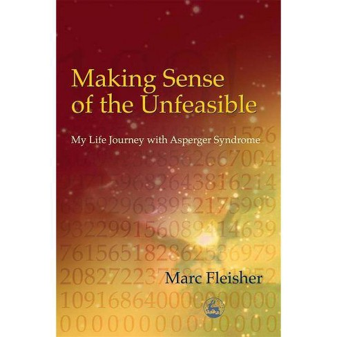 Making Sense of the Unfeasible - by  Marc Fleisher (Paperback) - image 1 of 1